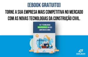 Ebook: 7 tecnologias indispensáveis do seu canteiro de obra